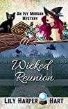 Wicked Reunion (Ivy Morgan #16)