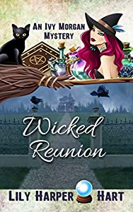 Wicked Reunion (An Ivy Morgan Mystery #16)