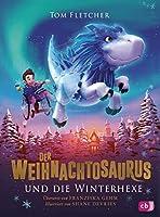 Der Weihnachtosaurus und die Winterhexe (Die Weihnachtosaurus-Reihe 2)