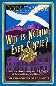 Why Is Nothing Ever Simple? (The Chronicles of St. Mary's, #10.6)