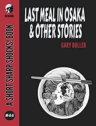 Last Meal In Osaka & Other Stories (Short Sharp Shocks! Book 44)