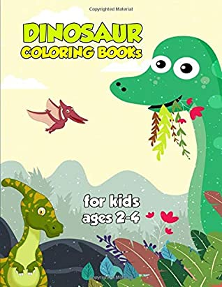 Dinosaur Coloring Books For Kids Ages 2-4: 100+ Dinosaur ...