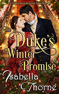 The Duke's Winter Promise: A Christmas Regency Romance