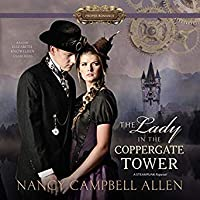 The Lady in the Coppergate Tower (Steampunk Proper Romance #3)