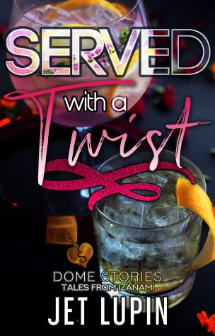 Served with a Twist (Dome Stories #1)
