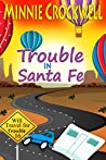 Trouble in Santa Fe (Will Travel for Trouble Book 16)