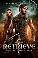 Retrieve (The Stormers Trilogy, #1)