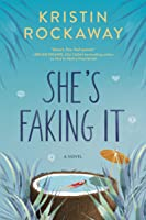 She's Faking It: A Novel