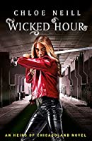 Wicked Hour (Heirs of Chicagoland / Chicagoland Vampires Series)