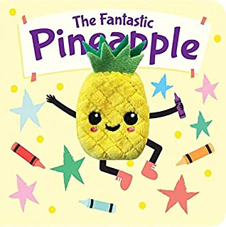 The Fantastic Pineapple (Finger Puppet Book)
