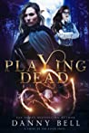 Playing Dead (The Black Pages, #3)