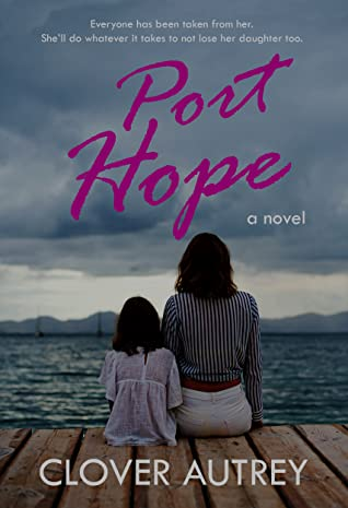 Port Hope by Clover Autrey