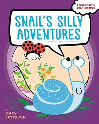 Snail's Silly Adventures by Mary Peterson