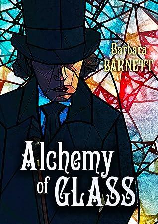 Alchemy of Glass by Barbara Barnett