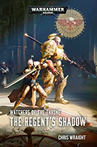 The Regent's Shadow (Watchers of the Throne #2)