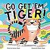 Go Get 'Em, Tiger! (A Hello!Lucky Book)