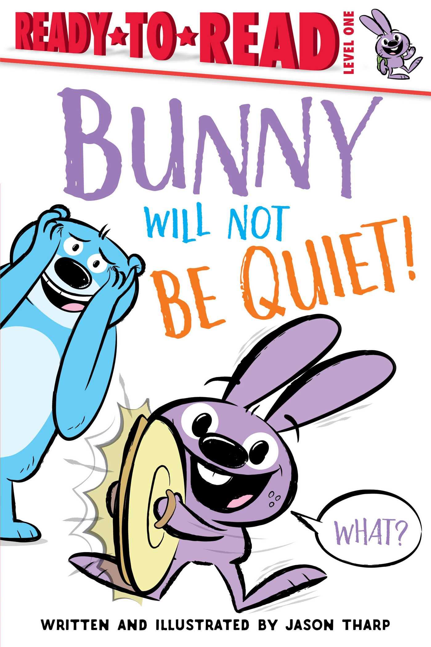 Bunny Will Not Be Quiet!