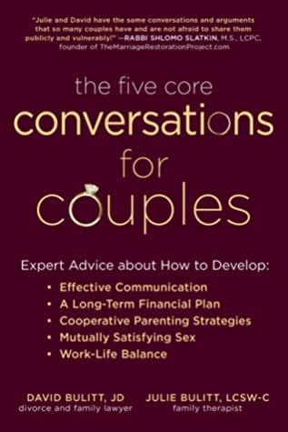 The Five Core Conversations for Couples: How to Talk about Parenting, Communication, Finances, Sex, and Balance to Stay off the Couch and out of Court