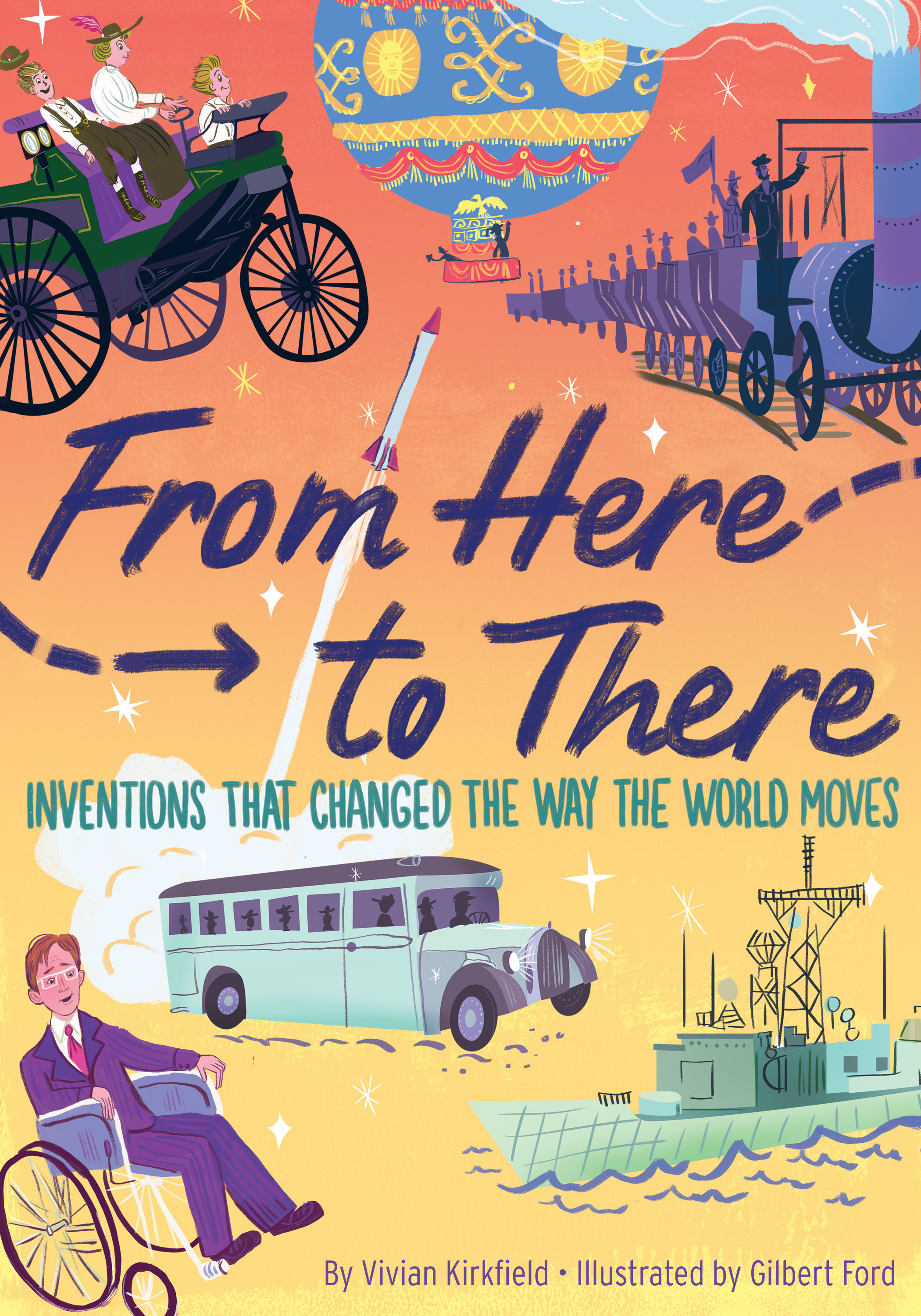 From Here to There: Inventions That Changed the Way the World Moves