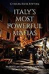Italy's Most Powerful Mafias: The History and Legacy of the Cosa Nostra, La Camorra, and 'Ndrangheta