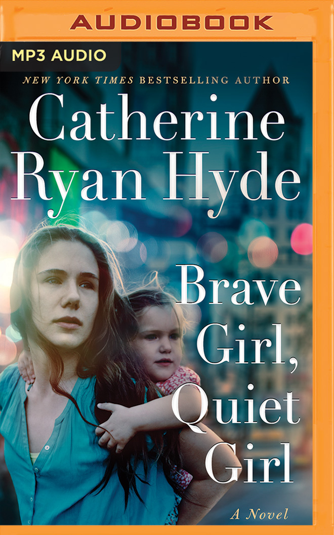 Book cover Brave Girl, Quiet Girl  A Novel - Catherine Ryan Hyde