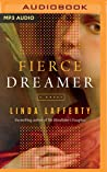 Fierce Dreamer: A Novel