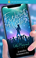 Fish Out of Water (The Girl Without a Phone, #1)