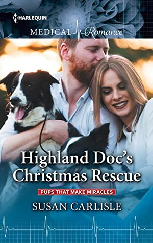Highland Doc's Christmas Rescue (Pups that Make Miracles #1)
