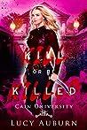 Kill or Be Killed (Cain University #2)