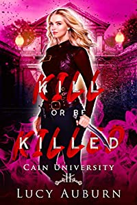 Kill or Be Killed (Cain University #2)