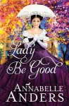 Lady Be Good (Lord Love a Lady, #5)