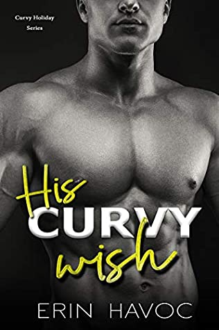 His Curvy Wish (Curvy Holiday #2)