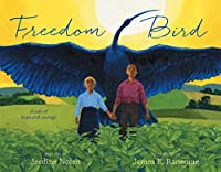 Freedom Bird: A Tale of Hope and Courage