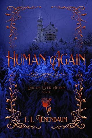 Human Again: A Beauty and the Beast Retelling (End of Ever After, Book #4)