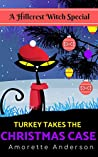 Turkey Takes the Christmas Case: A Hillcrest Witch Special (Hillcrest Witch Mysteries)