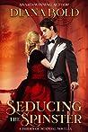 Seducing the Spinster: A Novella (Brides of Scandal Book 4)
