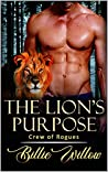 The Lion's Purpose (Crew of Rogues #1)