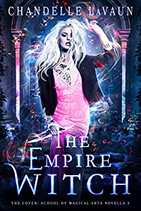 The Empire Witch (The Coven: School of Magical Arts, #3)