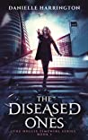 The Diseased Ones (The Hollis Timewire Series, #1)
