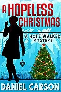 A Hopeless Christmas (A Hope Walker Mystery Book 5)