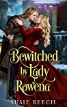 Bewitched By Lady Rowena: A Medieval Castle Romance (Brides of Harpend Court Book 1)