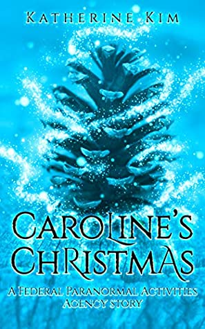 Caroline's Christmas: A Federal Paranormal Activities Agency Story