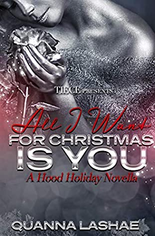 All I Want For Christmas Is You  by Quanna Lashae