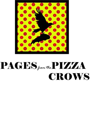 Cover of the book, Pages from the Pizza Crows byEvan Witmer. showing a crow in flight over a pizza place logo.
