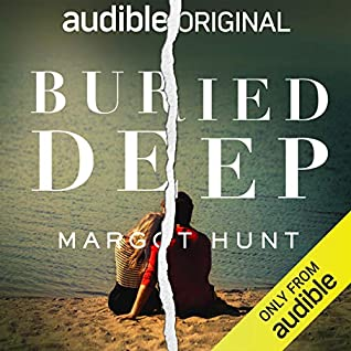 Buried Deep by Margot Hunt