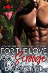 For The Love Of A Scrooge: A Paranormal Opposites attract Billionaire Romance (Dating For the Gods 101)