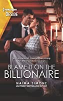 Blame It on the Billionaire (Blackout Billionaires Book 3)