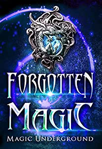 Forgotten Magic (Magic Underground Anthologies, #3)