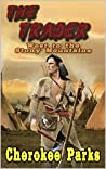 The Trader: West To The Stony Mountains (The Tale of the Trader Book 1)
