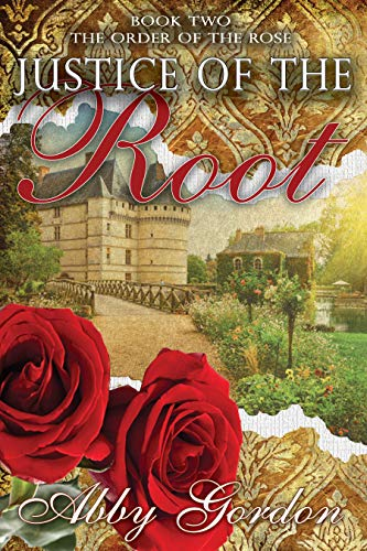 Justice of the Root (The Order of the Rose Book 2)